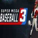 Super Mega Baseball 3-HOODLUM