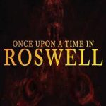 Once Upon A Time In Roswell-HOODLUM